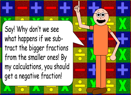 If you subtract the bigger fraction from the smaller one...